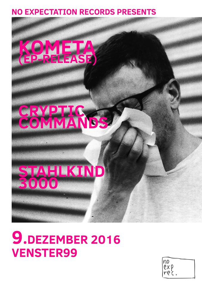[Konzert] Kometa Ep-Release Show // Cryptic Commands // Stahlkind 3000 @Venster99