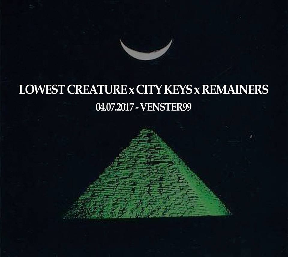 Lowest Creature // City Keys // Remainers @Venster99