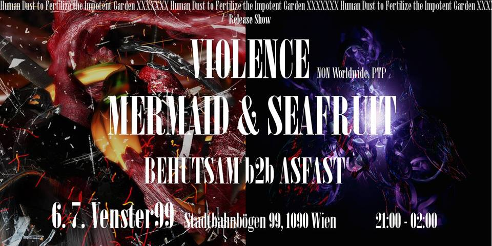 Violence // Mermaid & Seafruit @Venster99